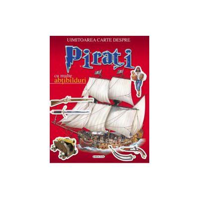 Uimitoarea carte despre pirati Uimitoarea carte despre pirati