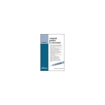Achiziţii publice şi concesiuni - actualizat 25 nov. 2009  ed. a 4-a
