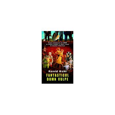 Fantasticul Domn Vulpe Roald Dahl