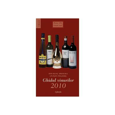 Ghidul vinurilor 2010. Peste 250 de vinuri noi