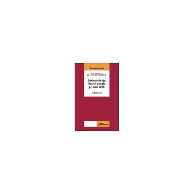 Jurisprudenţa secţiei penale pe 2008 - Vol. II