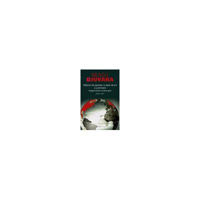Războiul de şaptezeci şi şapte de ani (1914–1991) şi premisele hegemoniei americane Eseu de istorie-politologie