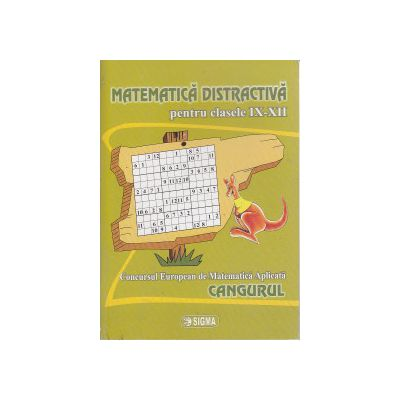 Matematica Distractiva pentru clasele 9-12 Cangurul