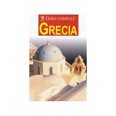 Ghid complet Grecia