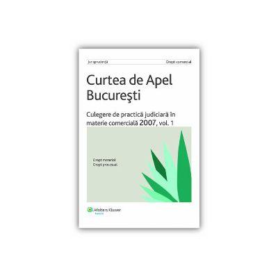 Culegere de practică judiciară în materie comercială 2007, vol. I