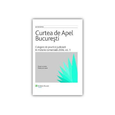 Culegere de practică judiciară în materie comercială 2006, vol. 1
