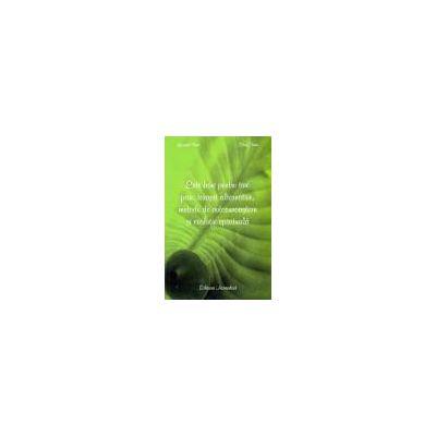 Este bine pentru tine: terapii alternative, metode de autocunoaştere şi evoluţie spirituală