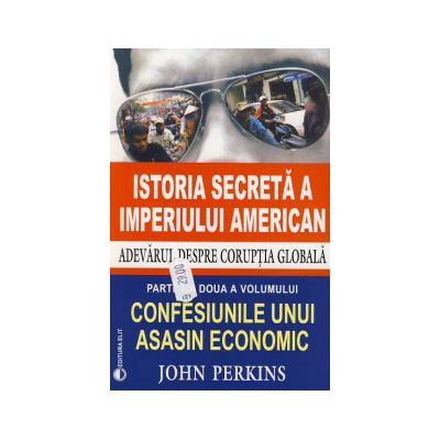 Confesiunile unui asasin economic - partea a doua a volumulu...