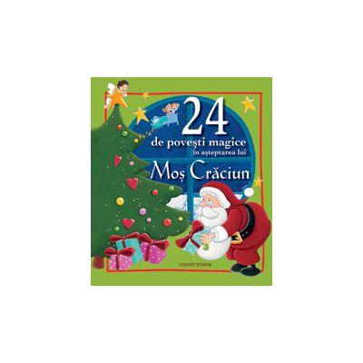 24 DE POVESTI MAGICE IN ASTEPTAREA LUI MOS CRACIUN