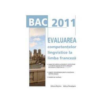 Bacalaureat 2011. Evaluarea competentelor lingvistice la limba franceza