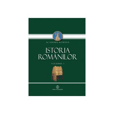 Istoria Românilor. vol I