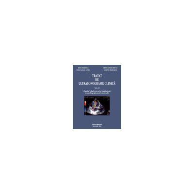 Tratat de ultrasonografie. Volumul II. Capul si gatul, toracele si mediastinul, ecocardiografie, vasele membrelor
