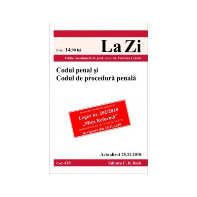 Codul penal si Codul de procedura penala (actualizat la 25.11.2010).