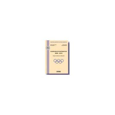 Olimpiada de Matematica 2006-2010 Etapele Judeteana si Nationala
