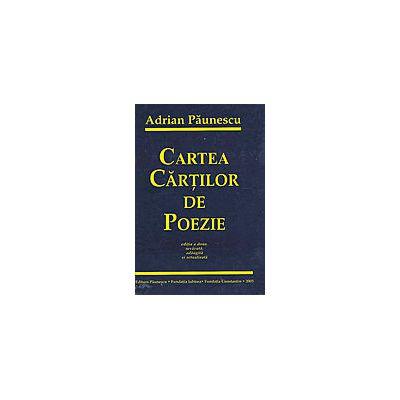 Cartea cartilor de poezie - Editia a doua, revazuta, adaugita si actualizata Adrian Paunescu