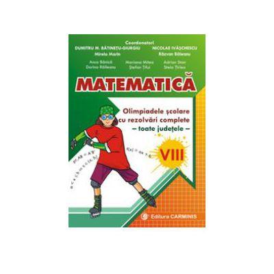 Matematica. Olimpiadele scolare toate judetele, rezolvari complete