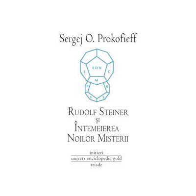 Rudolf Steiner si Întemeierea Noilor Misterii