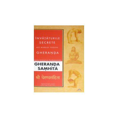 Invataturile secrete ale marelui yoghin Gheranda. Gheranda Samhita