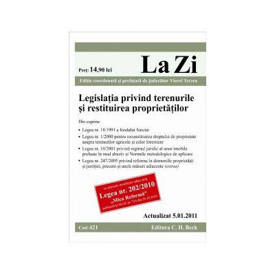 Legislatia privind terenurile si restituirea proprietatilor (actualizat la 5.01.2011).