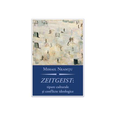 Zeitgeist: tipare culturale şi conflicte ideologice