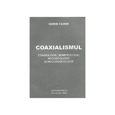 Coaxialismul - Coaxiologie, Numerologie, Neoontologie, si Neognoseologie