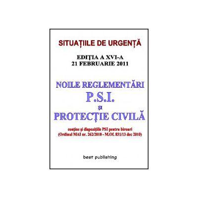 Noile reglementări p.s.i. şi protecţie civilă - editia a XVI-a - 21 februarie 2011