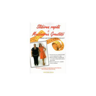Slabirea rapida si mentinerea greutatii (Slabeste rapid mancand 4 mese delicioase pe zi)