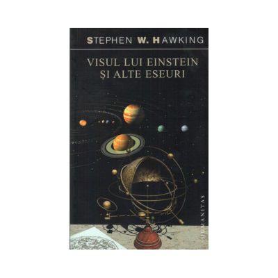 Visul lui Einstein si alte eseuri