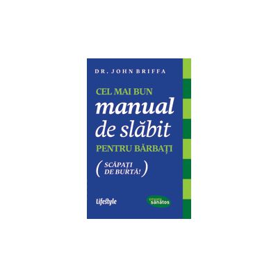 Cel mai bun manual de slăbit pentru bărbaţi