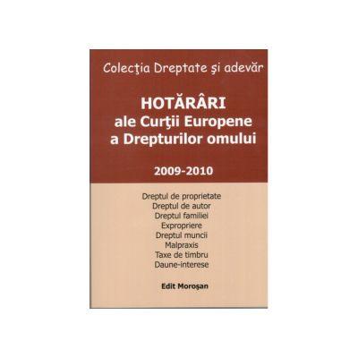 HOTARARI ale Curtii Europene a Drepturilor Omului 2009 - 2010