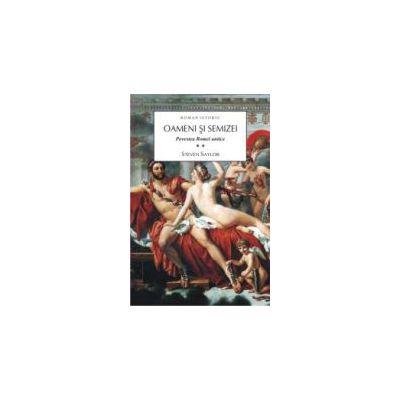 Oameni si semizei. Povestea Romei Antice, set 2 volume