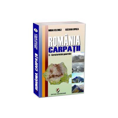 Romania. Carpatii (I - Caracteristici generale)