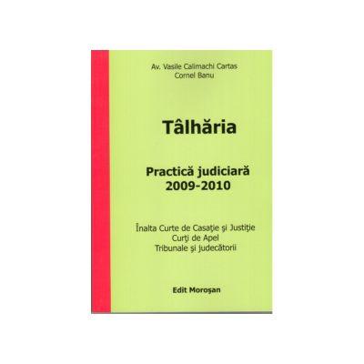 Talharia.Practica Judiciara 2009-2010