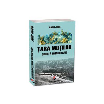 Tara Motilor. Scurta Monografie