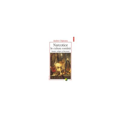 Narcotice in cultura romana. Istorie, religie si literatura (Editia 201