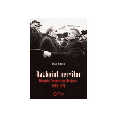 Războiul nervilor. Dispute Ceauşescu - Brejnev (1965 -1971)