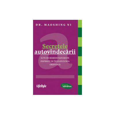 Secretele autovindecării. Sute de remedii naturiste inspirate de înţelepciunea orientală