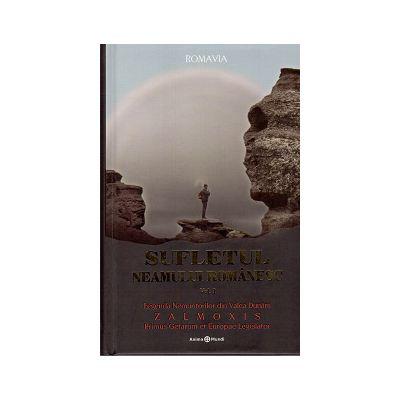 Sufletul neamului romanesc Vol. 1 Legenda nemuritorilor din valea Dunarii -Zamolxis