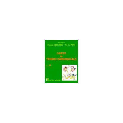 Caiete de tehnici chirurgicale. Vol. IV