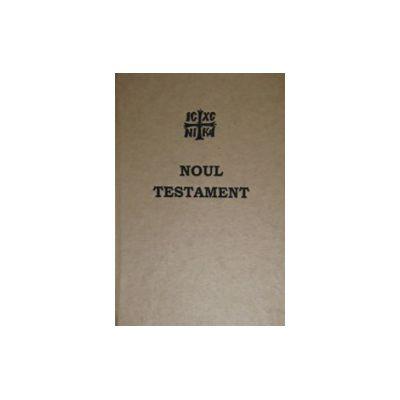 Noul Testament al Domnului si Mantuitorului nostru Iisus Hristos