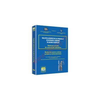 Sesiunea anuala de comunicari stiintifice 2008 Sibiu. Realitati sı perspective ale procesului de integrare a romanıeı in uniunea europeana