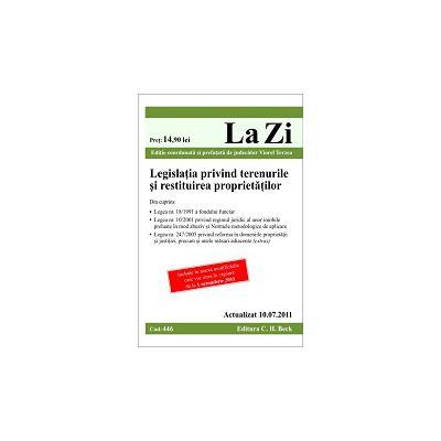 Legislatia privind terenurile si restituirea proprietatilor. Actualizat la 10.07.2011