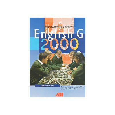 ENGLISH G 2000. MANUAL DE LIMBA ENGLEZA PENTEU CLASA A VI-A (ANUL II DE STUDIU, LIMBA A II-A)