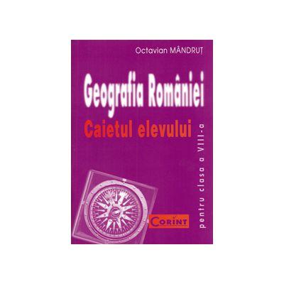 GEOGRAFIA ROMANIEI Caietul elevului clasa a VIII-a