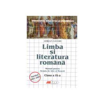LIMBA SI LITERATURA ROMANA. MANUAL PENTRU SCOALA DE ARTE SI MESERII. CLASA A IX-A