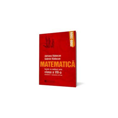 Matematică. Tezele cu subiect unic. Clasa a VII-a