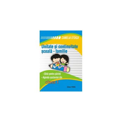 Unitate si continuitate scoala-familie cls I (Agenda elevului)