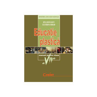 EDUCATIE PLASTICA - Manual pentru clasa a VII-a