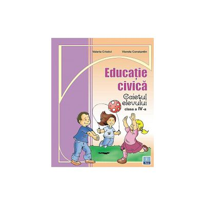 Caiet de educatie civica clasa a IV-a