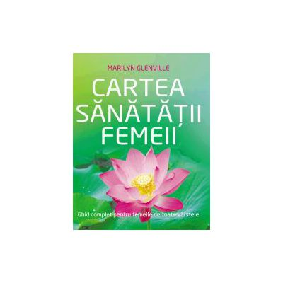 CARTEA SANATATII FEMEII